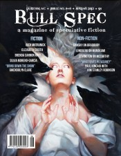 Bull Spec #8 -- Bull Spec is a magazine of speculative fiction available in print and PDF