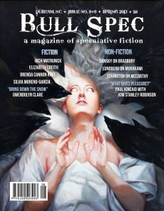 Bull Spec #8+9, Spring 2013. Cover art by Cynthia Sheppard, design by Gabriel Dunston.