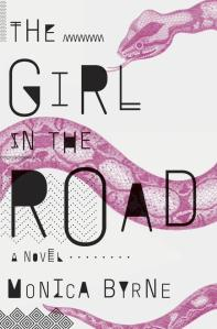 The Girl in the Road by Monica Byrne (Crown, May 2014)
